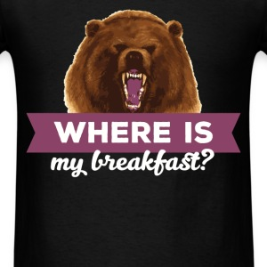 Bear - Where is my breakfast? - Men's T-Shirt