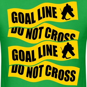 Hockey Goalie Goal Line Do Not Cross T-Shirts - Men's T-Shirt