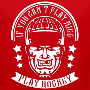 If You Can't Play Nice Play Hockey Sportswear - Men's Premium Tank