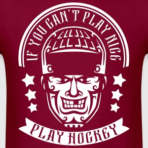 If You Can't Play Nice Play Hockey T-Shirts - Men's T-Shirt