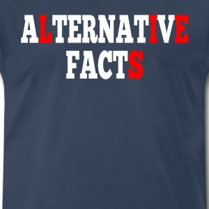 Alternative Facts = Lies T-Shirts - Men's Premium T-Shirt