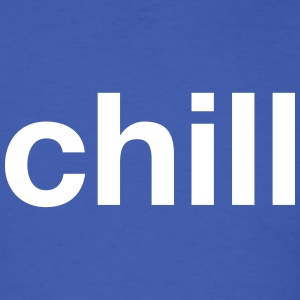 chill T-Shirts - Men's T-Shirt