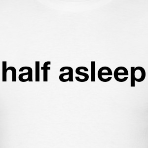 half asleep T-Shirts - Men's T-Shirt