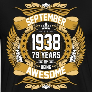 September 1938 79 Years Of Being Awesome T-Shirts - Men's Premium T-Shirt