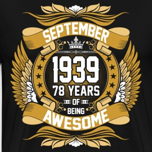 September 1939 78 Years Of Being Awesome T-Shirts - Men's Premium T-Shirt