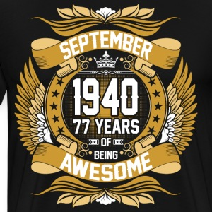 September 1940 77 Years Of Being Awesome T-Shirts - Men's Premium T-Shirt