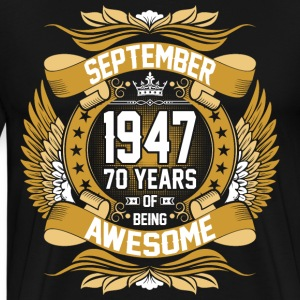 September 1947 70 Years Of Being Awesome T-Shirts - Men's Premium T-Shirt