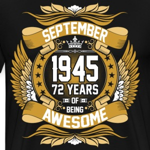 September 1945 72 Years Of Being Awesome T-Shirts - Men's Premium T-Shirt