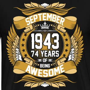 September 1943 74 Years Of Being Awesome T-Shirts - Men's Premium T-Shirt