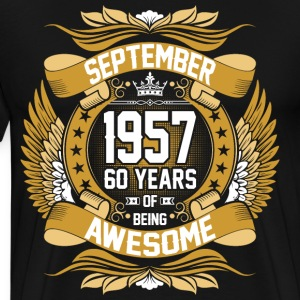 September 1957 60 Years Of Being Awesome T-Shirts - Men's Premium T-Shirt