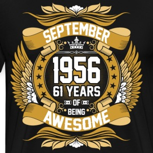 September 1956 61 Years Of Being Awesome T-Shirts - Men's Premium T-Shirt