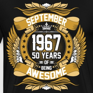 September 1967 50 Years Of Being Awesome T-Shirts - Men's Premium T-Shirt