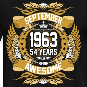 September 1963 54 Years Of Being Awesome T-Shirts - Men's Premium T-Shirt