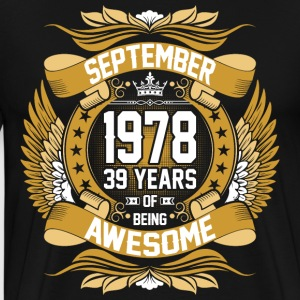 September 1978 39 Years Of Being Awesome T-Shirts - Men's Premium T-Shirt
