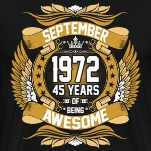 September 1972 45 Years Of Being Awesome T-Shirts - Men's Premium T-Shirt