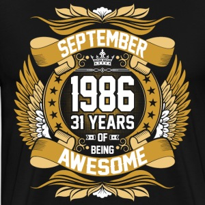 September 1986 31 Years Of Being Awesome T-Shirts - Men's Premium T-Shirt