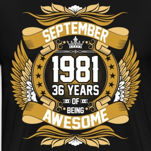 September 1981 36 Years Of Being Awesome T-Shirts - Men's Premium T-Shirt