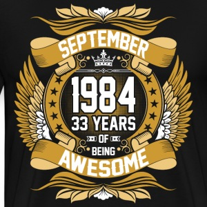 September 1984 33 Years Of Being Awesome T-Shirts - Men's Premium T-Shirt