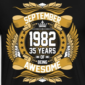 September 1982 35 Years Of Being Awesome T-Shirts - Men's Premium T-Shirt