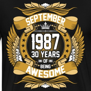 September 1987 30 Years Of Being Awesome T-Shirts - Men's Premium T-Shirt