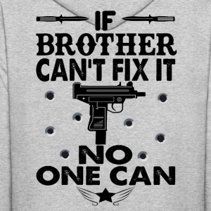 IF BROTHER CAN'T FIX IT! Hoodies - Men's Hoodie