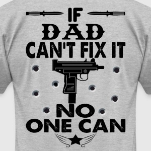 IF DAD CAN'T FIX IT! T-Shirts - Men's T-Shirt by American Apparel