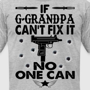 IF G-GRANDPA CAN'T FIX IT! T-Shirts - Men's T-Shirt by American Apparel