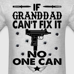 IF GRANDDAD CAN'T FIX IT! T-Shirts - Men's T-Shirt