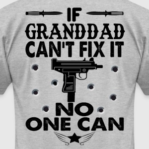 IF GRANDDAD CAN'T FIX IT! T-Shirts - Men's T-Shirt by American Apparel