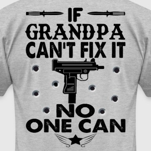 IF GRANDPA CAN'T FIX IT! T-Shirts - Men's T-Shirt by American Apparel