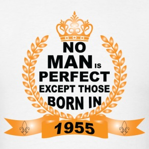 No Man is Perfect Except Those Born in 1955 T-Shirts - Men's T-Shirt