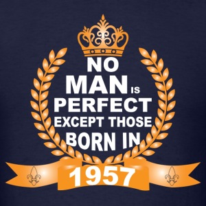 No Man is Perfect Except Those Born in 1957 T-Shirts - Men's T-Shirt
