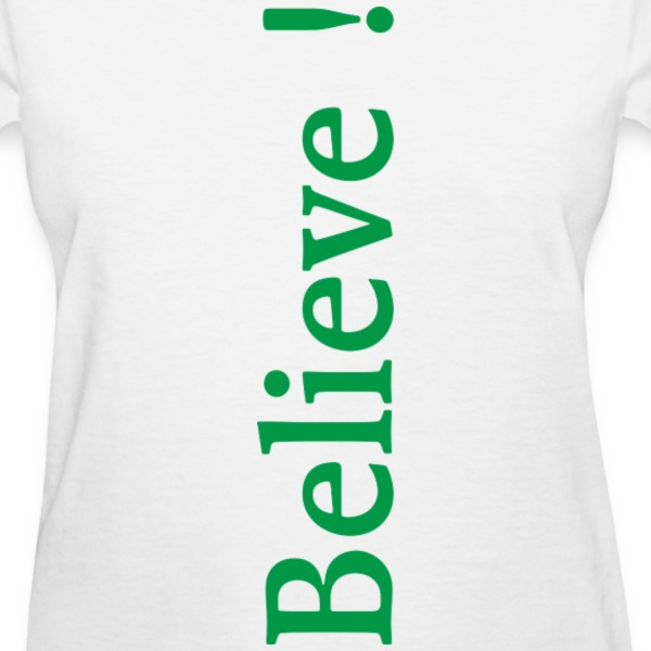 Believe (green) T-Shirts - Women's T-Shirt