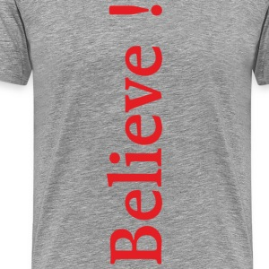 Believe (red) T-Shirts - Men's Premium T-Shirt