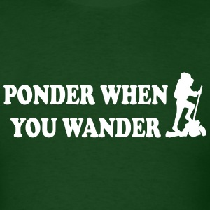 Ponder When You Wander shirt - Men's T-Shirt