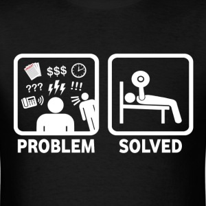 Problem Solved With Bench Press - Men's T-Shirt