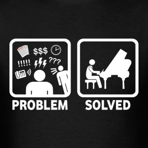 Piano Problem Solved - Men's T-Shirt