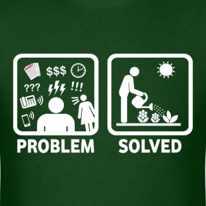 Funny Gardening Problem Solved - Men's T-Shirt