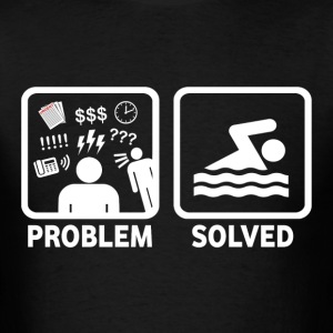 Swimming Problem Solved - Men's T-Shirt