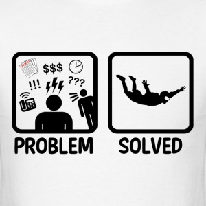 Funny Skydiving Problem Solved - Men's T-Shirt
