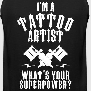 I'M A TATTOO ARTIST WHATS YOUR SUPERPOWER? - Men's Premium Tank