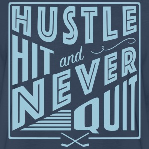 Hustle Hit & Never Quit Long Sleeve Shirts - Men's Premium Long Sleeve T-Shirt