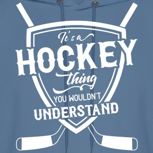 It's A Hockey Thing You Wouldn't Understand Hoodies - Men's Hoodie