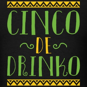 Cinco De Drinko - Men's T-Shirt