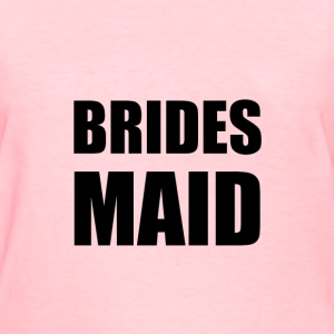Brides Maid Wedding - Women's T-Shirt