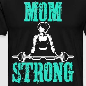 Mom Strong Gym T-Shirts - Men's Premium T-Shirt