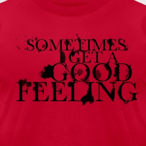 good feeling - Men's T-Shirt by American Apparel