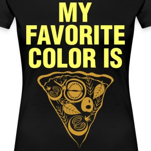My Favorite Color Is Pizza T-Shirts - Women's Premium T-Shirt