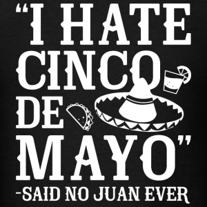Said No Juan Ever - Men's T-Shirt
