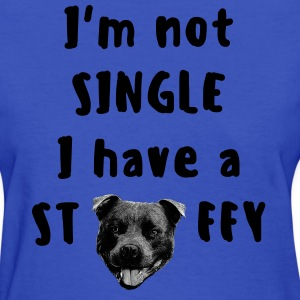 i'm not single i have a staffy - Women's T-Shirt